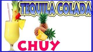 Tequila piña colada receta como hacer piña colada con tequila how to make piña colada chuy