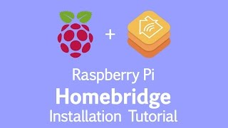 TUTORIAL: Homebridge Installation on Raspberry Pi