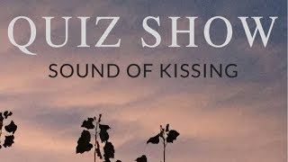 Watch Quiz Show Sound Of Kissing video