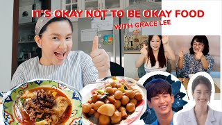 It's Okay Not to be Okay Food with Grace Lee [plus Mukbang]