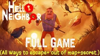 Hello Neighbor (Full GAME) Longplay Playthrough Gameplay (All ways to escape + out of map + Secrets)