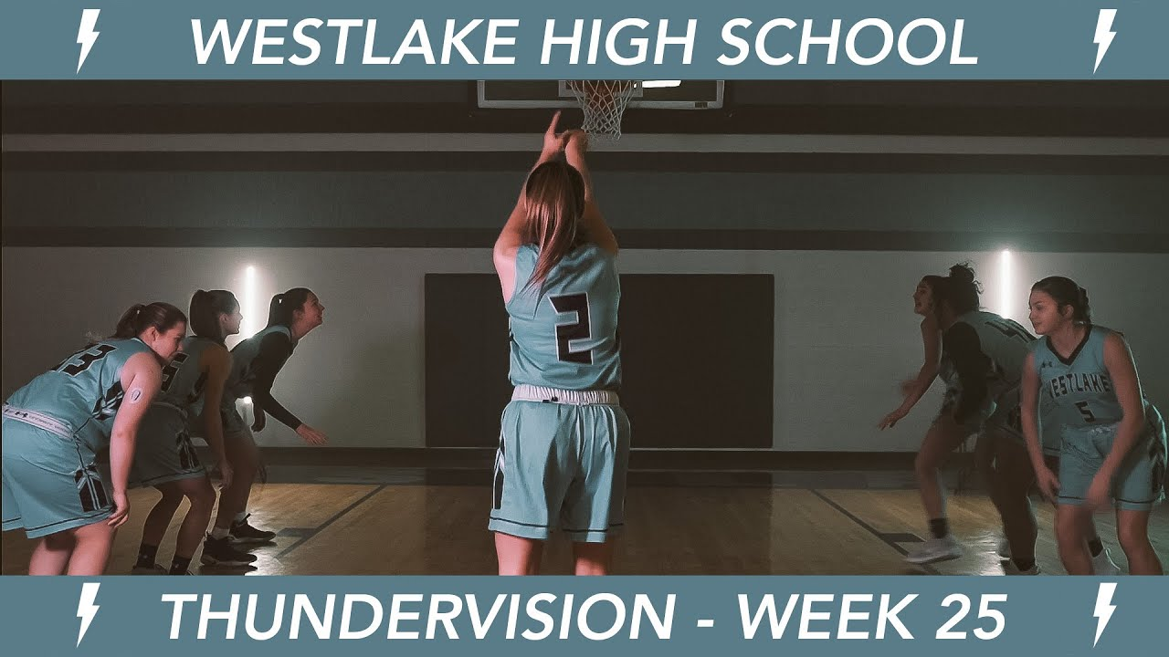 Westlake High School | Thundervision | Season 4 - Week 25