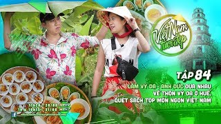 Việt Nam Tươi Đẹp - Tập 84 FULL | Lâm Vỹ Dạ, Anh Đức đưa nhau về thôn Vỹ Dạ