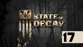 State Of Decay - Walkthrough - Part 17 - Zombies! But I