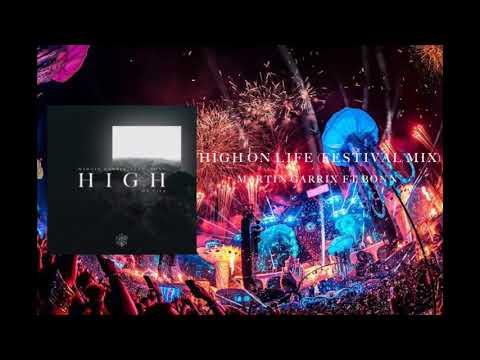Martin Garrix ft. Bonn - High On Life (Festival Mix) [Extended Mix]