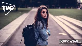 Patrick Baker - Gone (Vijay & Sofia Remix)