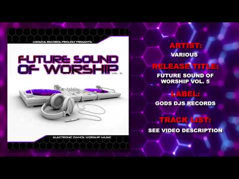 Christian Dance Music - The Future Sound of Worship Vol. 5 - GodsDJs.com Records