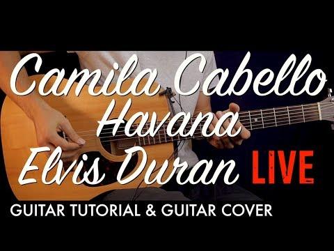 Camila Cabello - Havana  Elvis Duran Live Guitar Tutorial Lesson / Guitar Cover How To play chords
