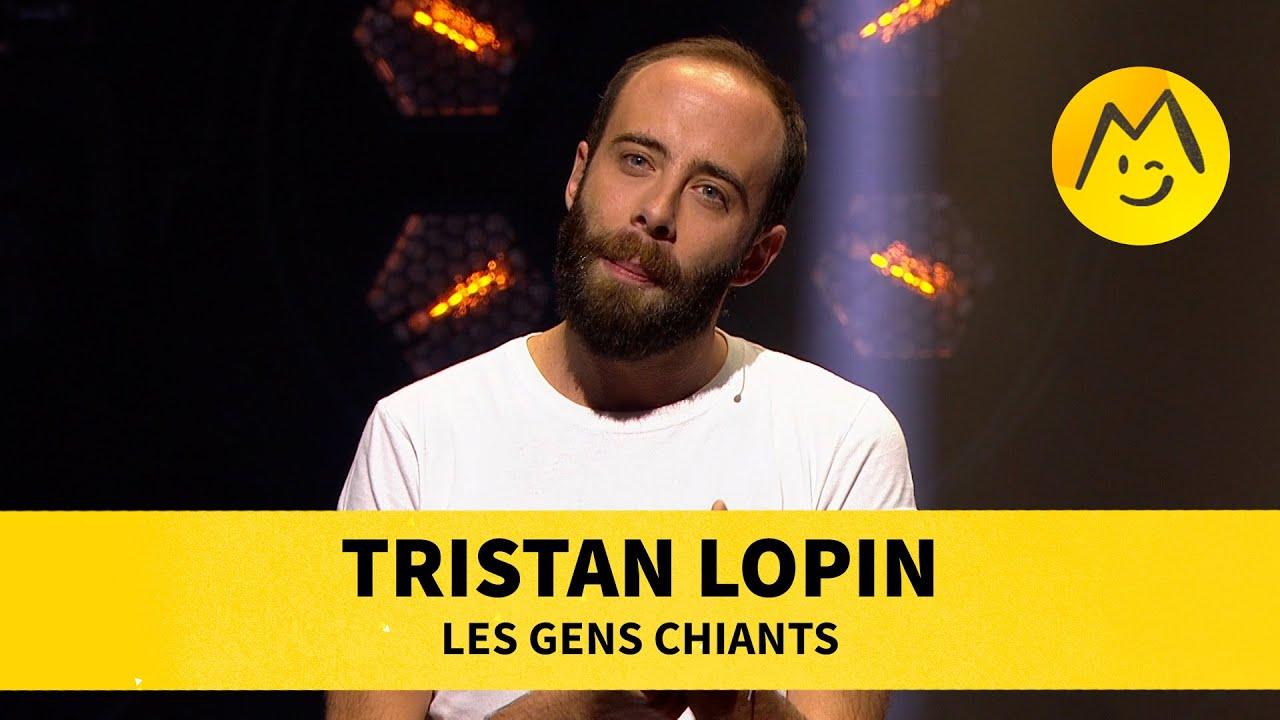 Tristan Lopin -Les gens chiants