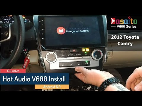 Dasaita Hot Audio V600 install in a 2012 Toyota Camry LE
