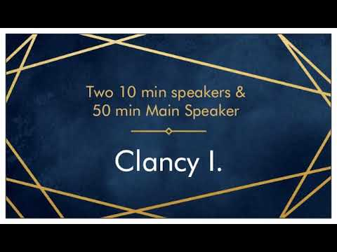 2 10 Minute Speakers And A Main Speaker - Clancy