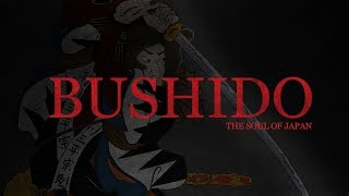 What is Bushido? The Soul of Japan Way of the Samurai