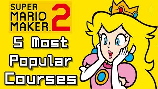 Super Mario Maker 2 Top 5 MOST POPULAR Courses (Switch)