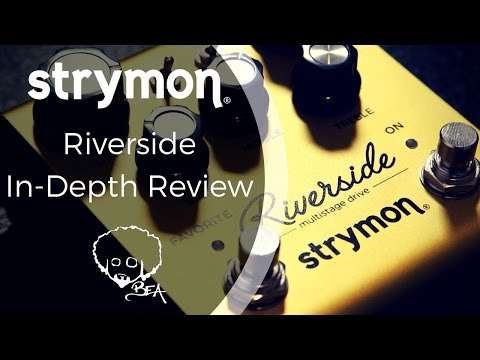 Strymon Riverside - In Depth Review