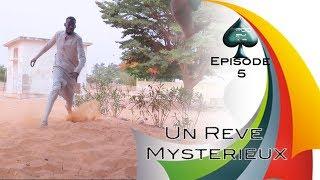 Un Rêve Mystérieux: Episode 5