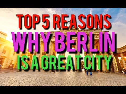 TOP 5 REASONS WHY BERLIN IS A GREAT CITY!