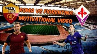 PROMO ROMA - FIORENTINA ● Motivational Video Roma | 04/03/2016 ● HD