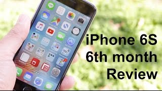 iphone 6s review after 6 months of use
