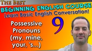 009 - Possessive Pronouns (my, mine, your,