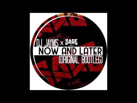 DJ Jayms x Sage The Gemini - Now And Later (Original Bootleg)