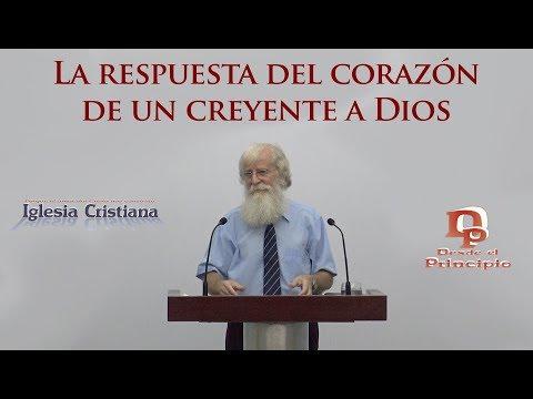 La respuesta del corazón de un creyente a Dios - José Herrera