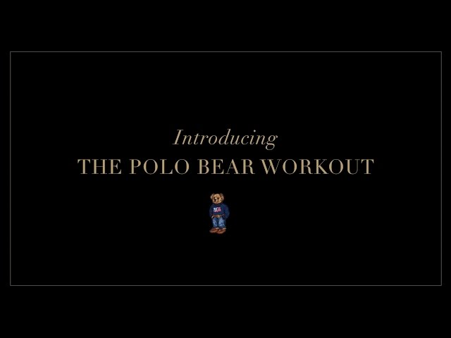 Ralph Lauren | THE POLO BEAR WORKOUT