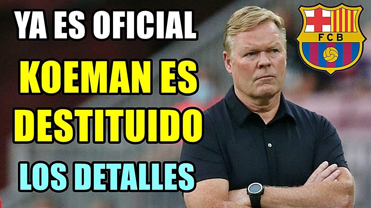 Ronald Koeman es cesado como tcnico del Barcelona
