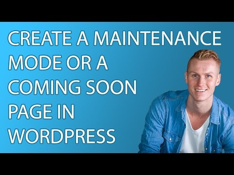 Create a Maintenance Mode Or A Coming Soon Page In Wordpress