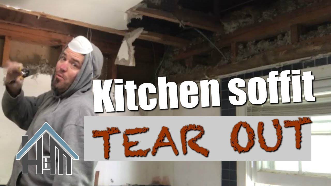Kitchen Soffit Tear Out Remove