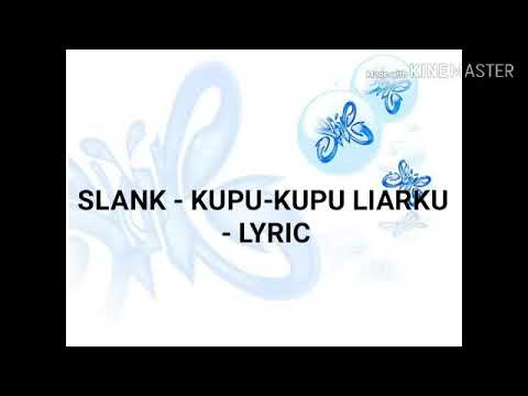 SLANK - KUPU-KUPU LIARKU (LYRICS)