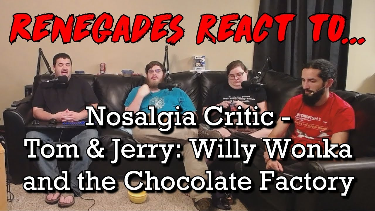 Renegades React to... Nostalgia Critic - Tom & Jerry: Willy Wonka and the Chocolate Factory