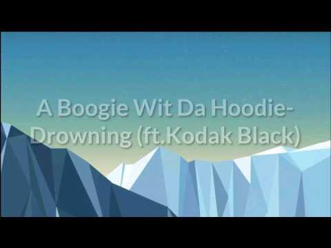 A Boogie Wit Da Hoodie - Drowning (ft.Kodak Black) (Official Lyrics)
