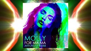 Molly - For Ma Ma (Anton Liss Remix) - OUT NOW!