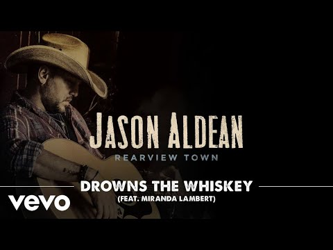 Jason Aldean - Drowns The Whiskey [Official Audio] ft. Miranda Lambert