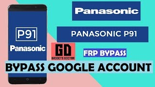 Panasonic P91 Bypass FRP Google Account - Very Easy -2018 - Without Box