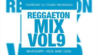DJ CALERO - REGGAETON MIX VOL 9 (audio oficial)