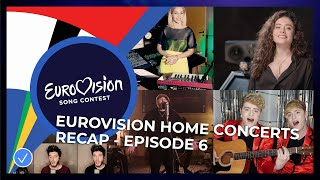 RECAP: Eurovision Home Concerts - All songs of episode 6