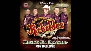 Los Nuevos Rebeldes - El Puente Roto (Desde El Rancho Con Tololoche 2013)