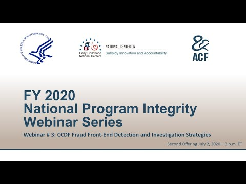 FY 2020 Webinar #3: CCDF Fraud Front-End Detection And Investigation Strategies