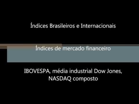 Índices do mercado de ações: IBOVESPA, média industrial Dow Jones, Nasdaq composto