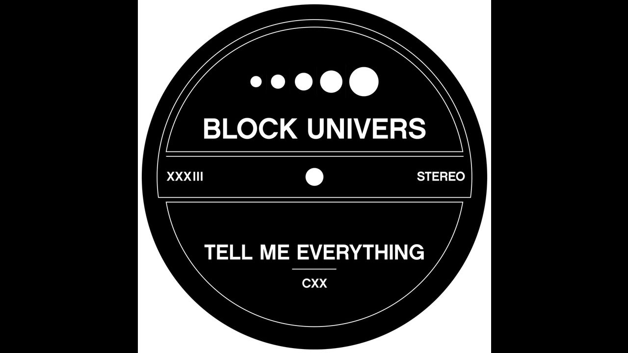 Block Univers - Tell Me Everything (available Mar  16th through Bandcamp)