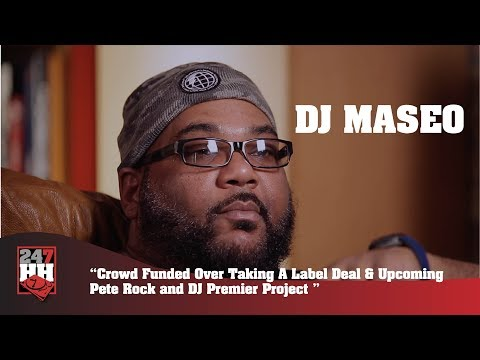 DJ Maseo - Crowd Funding Over Labels & Upcoming Pete Rock and DJ Premier Project (247HH Exclusive)