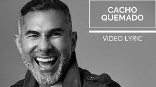 Cacho Quemado | Fernando Gil | [Video Lyric] Música Popular