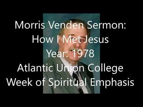Morris Venden @ Atlantic Union College 1978 - How I Met Jesus