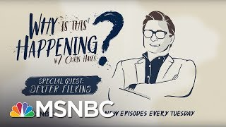 Chris Hayes Podcast With Dexter Filkins | Why Is This Happening? - Ep 2 | MSNBC