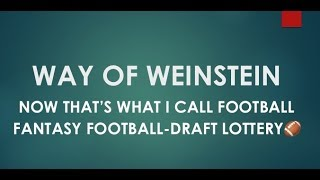 Way of Weinstein: Now That's What I Call Football-Fantasy Football Draft Lottery🏈