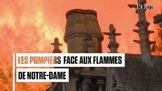 Le courage des pompiers face aux flammes pour sauver Notre-Dame