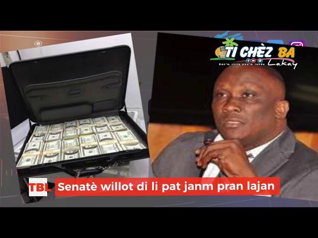 Senatè Willot Joseph di li pat  janm di li pran $ 100,000 US  pou voye Premye minis Lan