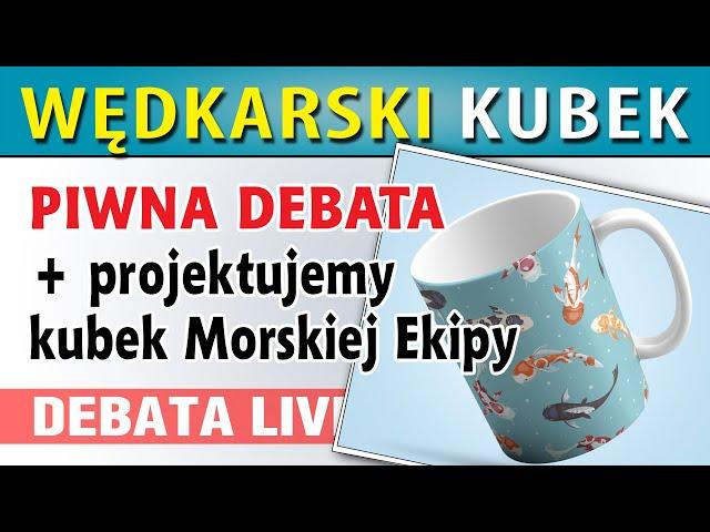 DEBATA ➤ 3 edycja KUBEK Morskiej Ekipy - projektujemy...