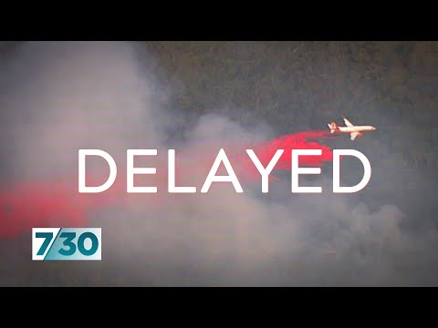 Water-bombers Leased From US To Fight Fires In Australia Have Been Delayed | 7.30